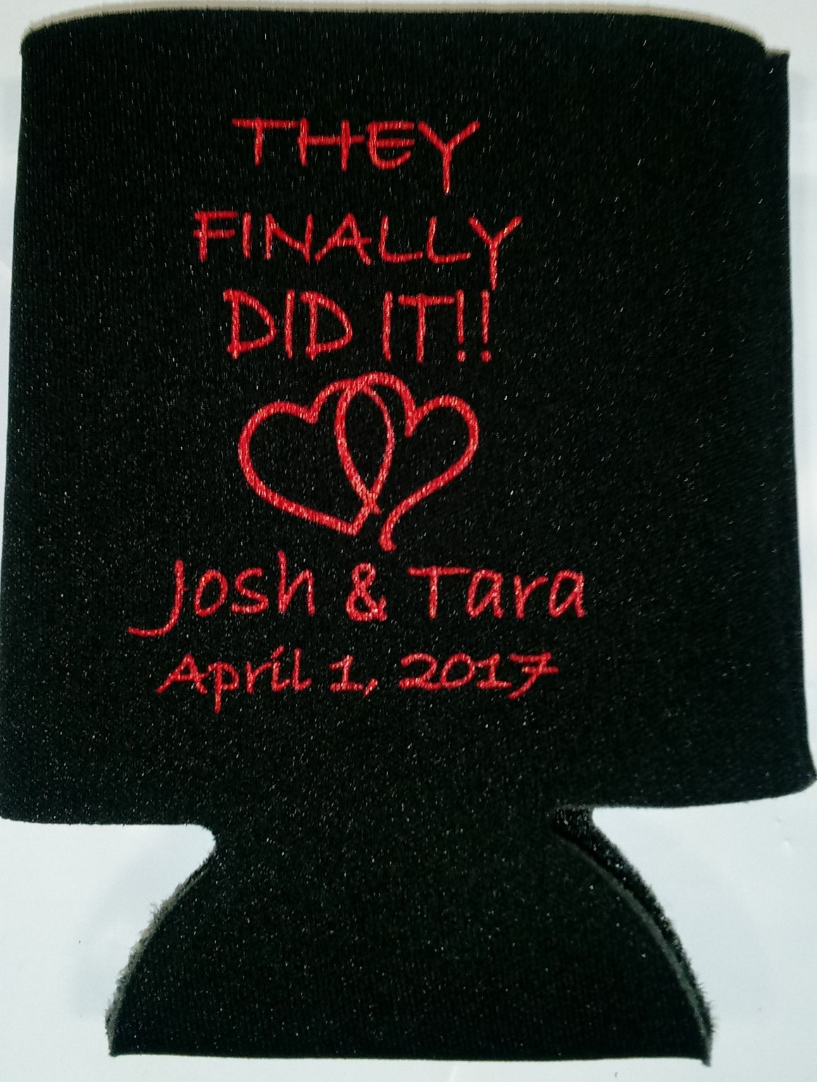 they finally did it Wedding koozies