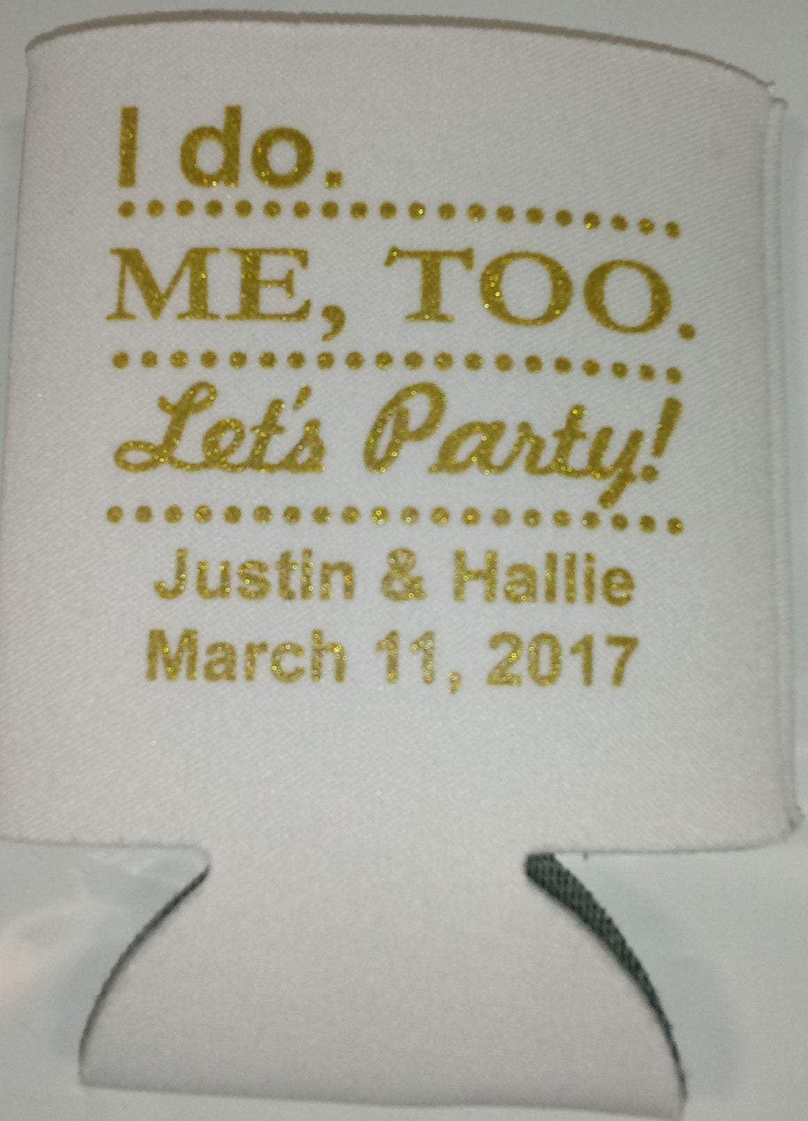 I do me too let's party koozies wedding favors Can Coolers