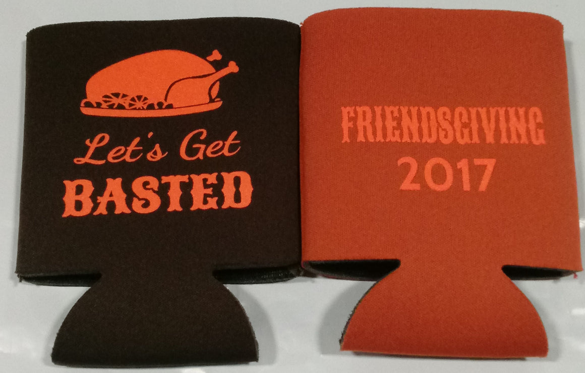 lets get basted Friendsgiving party holiday party Koozies can coolers no minimums