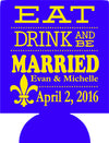 Eat Drink and Be Married Wedding louisiana koozies