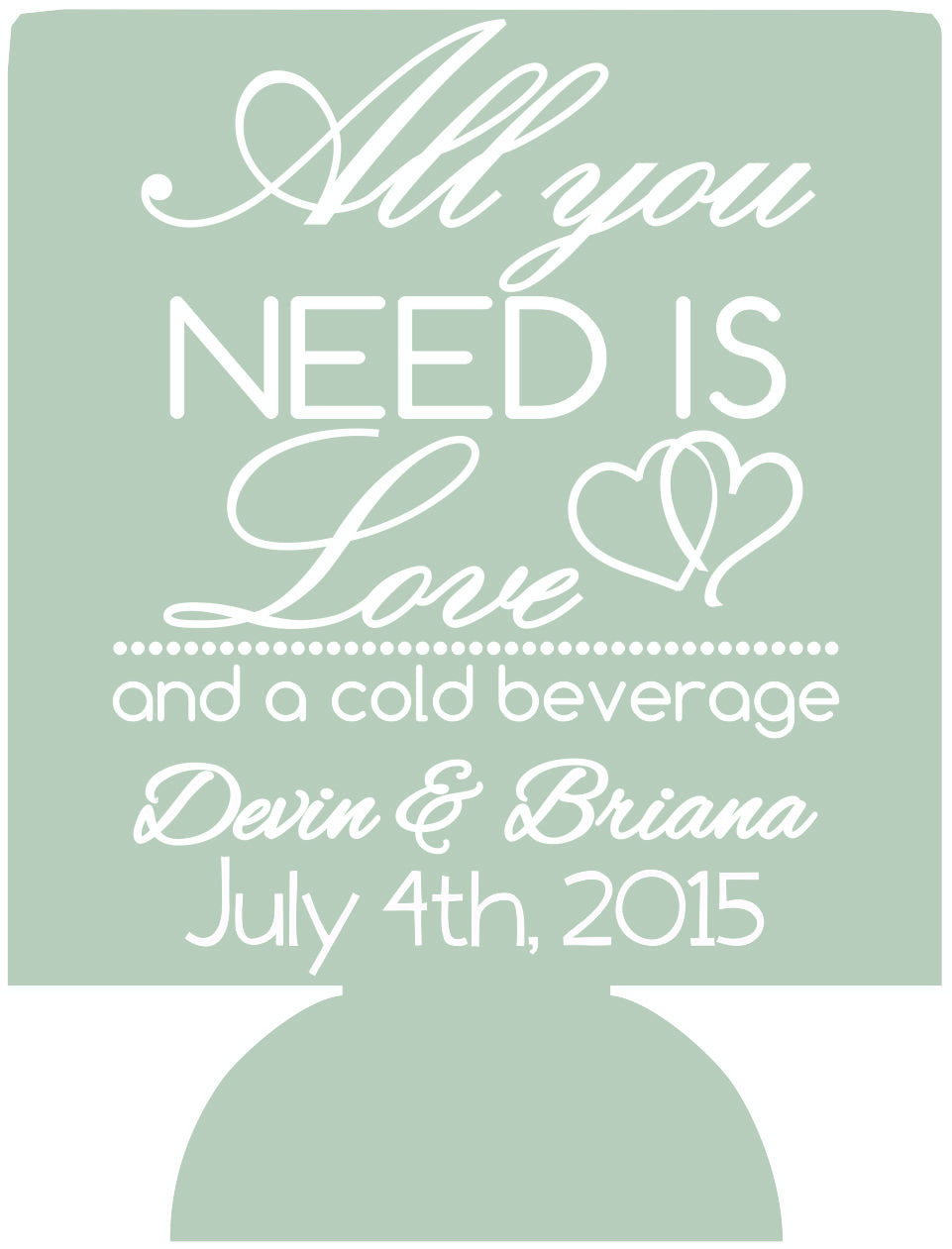 all you need is Love Wedding koozie Can Coolers