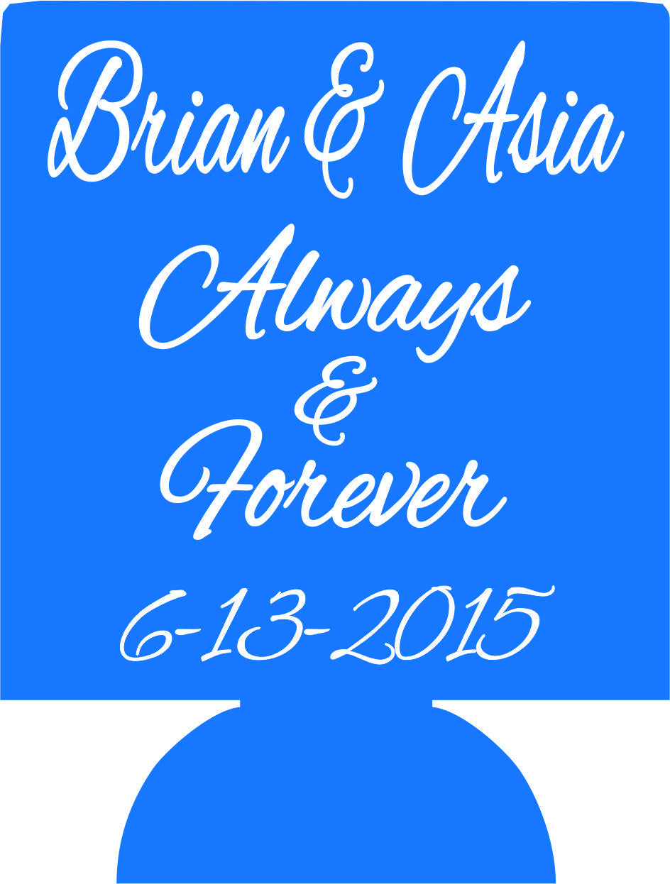 Always and forever wedding koozies Can Coolers