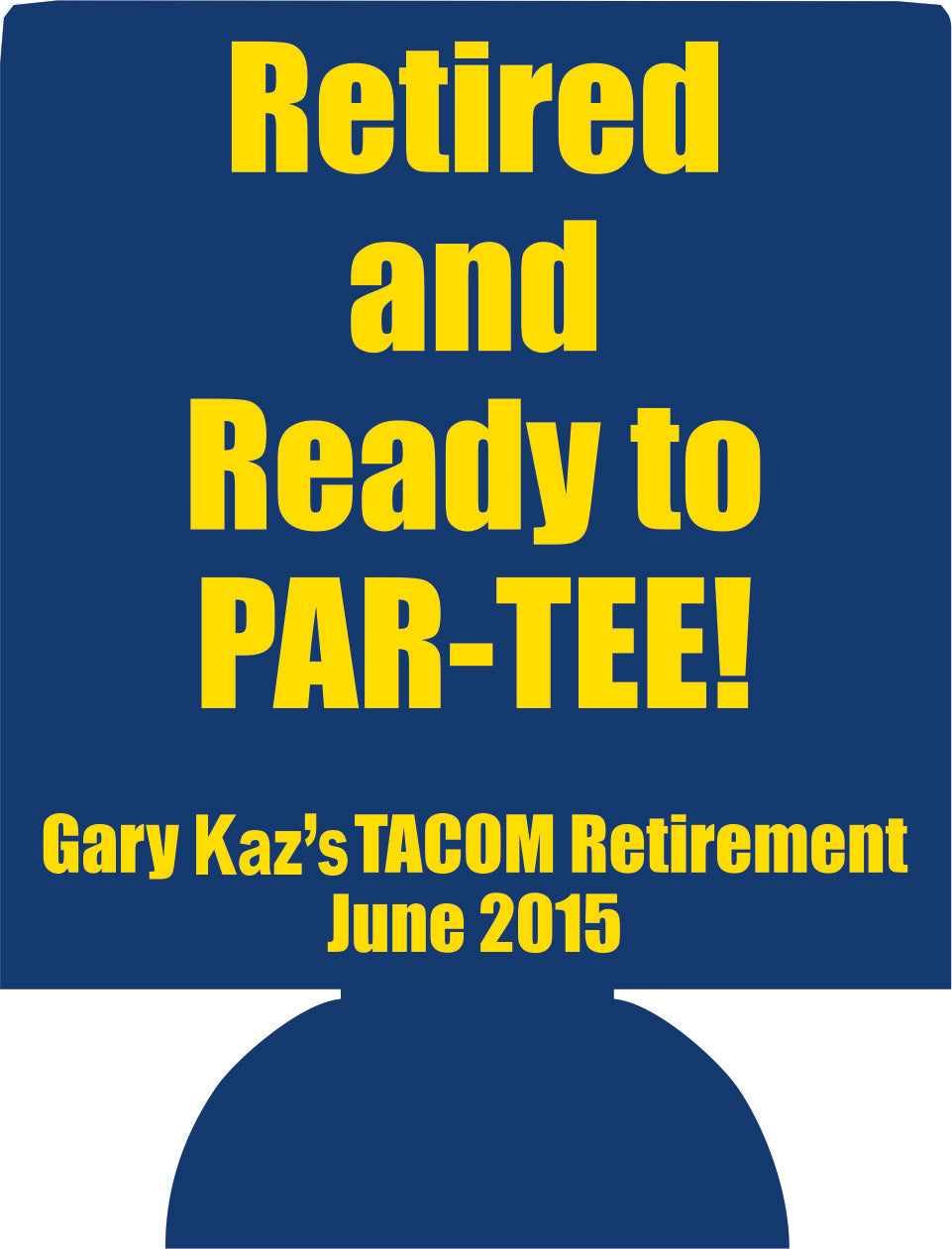 Retired and ready to Par Tee can coolers party favor decorations