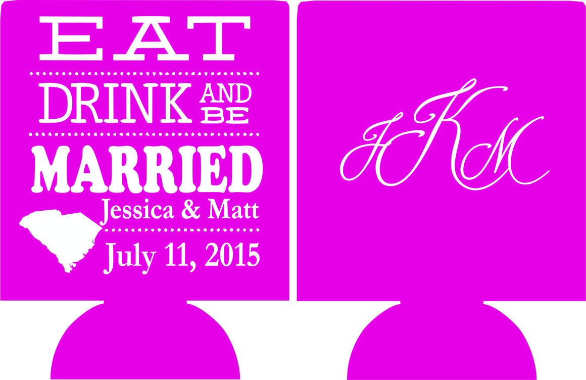 South Carolina eat drink and be married wedding koozie