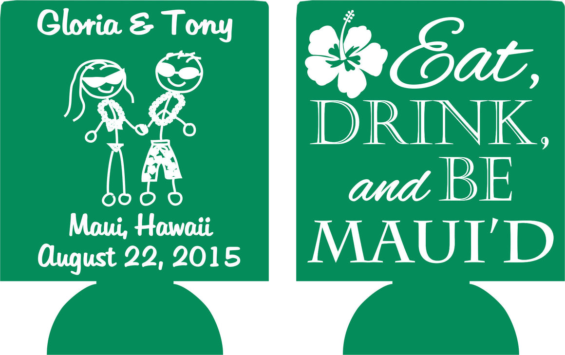 Eat Drink and Be Maui'd state wedding koozie Hawaii