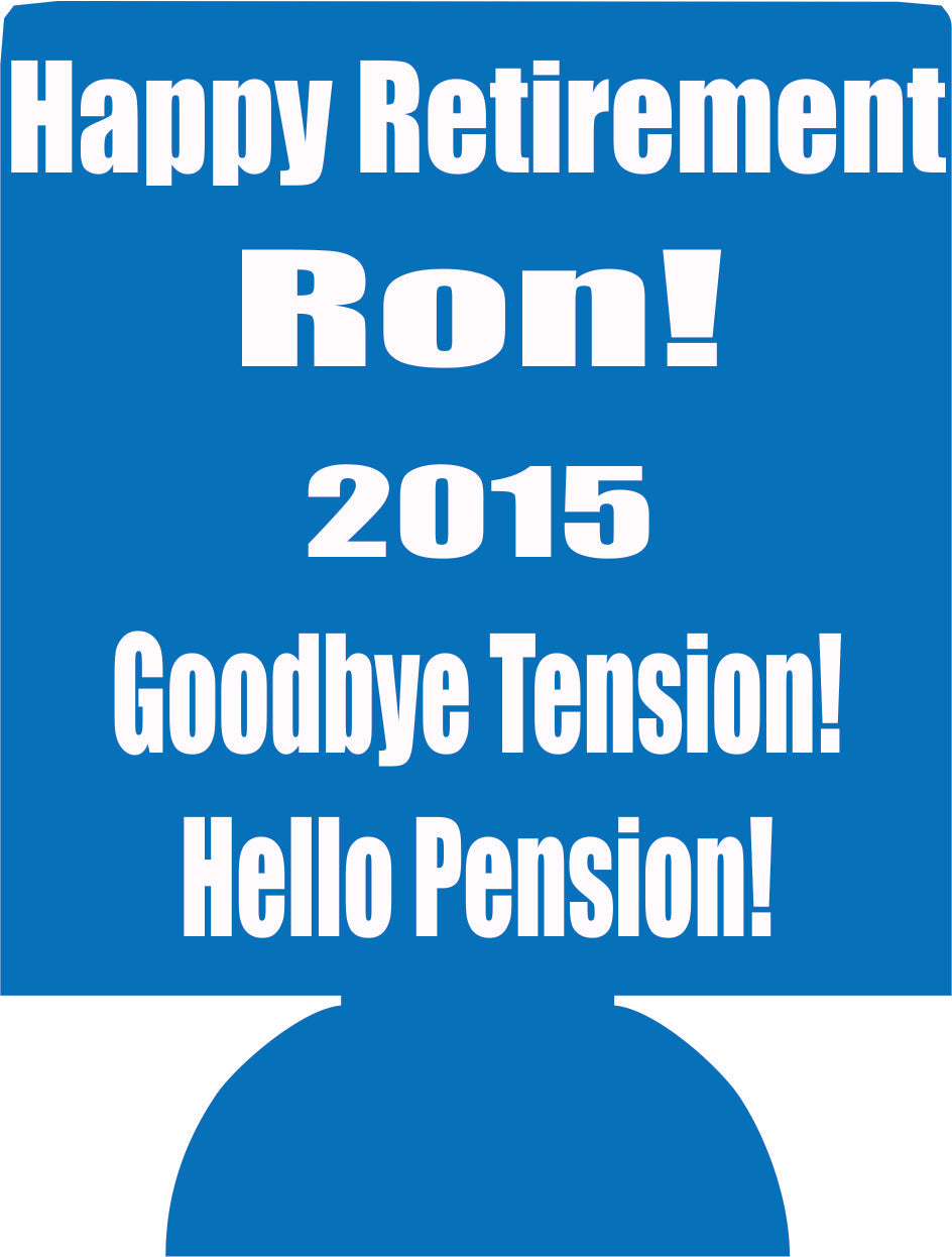 Happy Retirement gift koozie goodbye tension hello pension Can Coolers