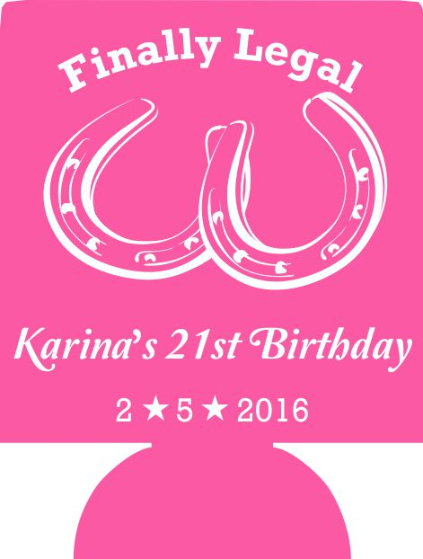 finally legal 21st Birthday Koozies western country ideas