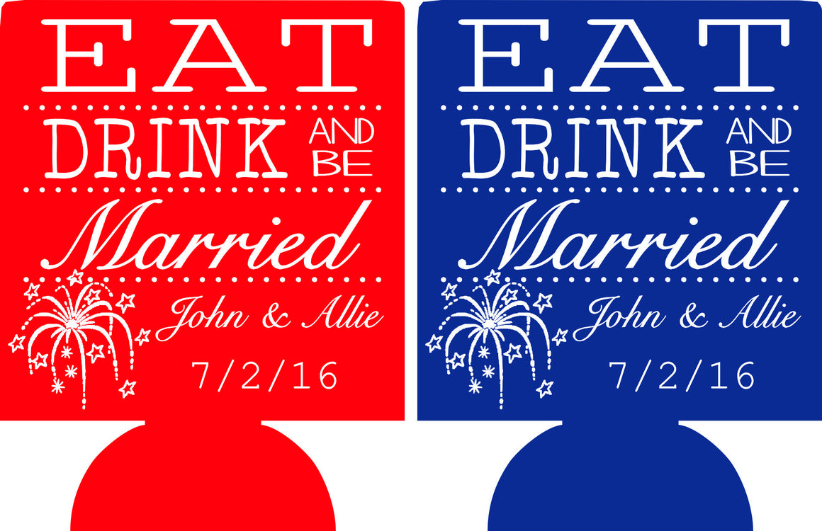 4th of july wedding koozie eat drink and be married