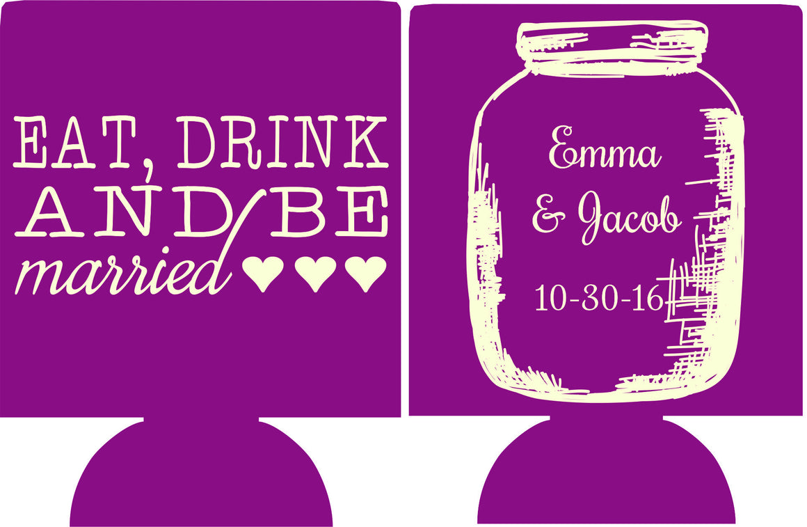 Eat Drink and Be Married mason jar wedding koozie custom favors