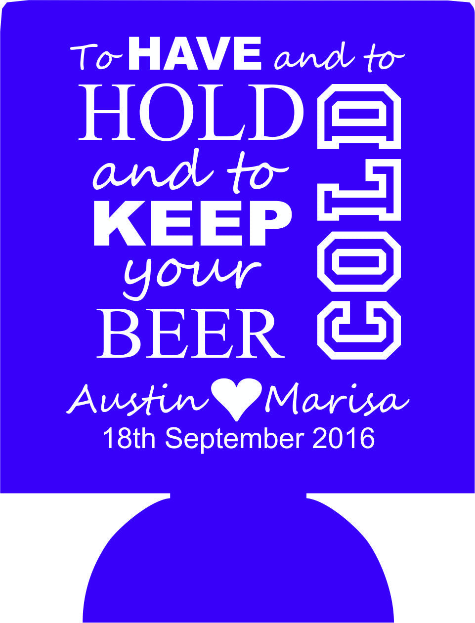 to have and to hold beer wedding koozie