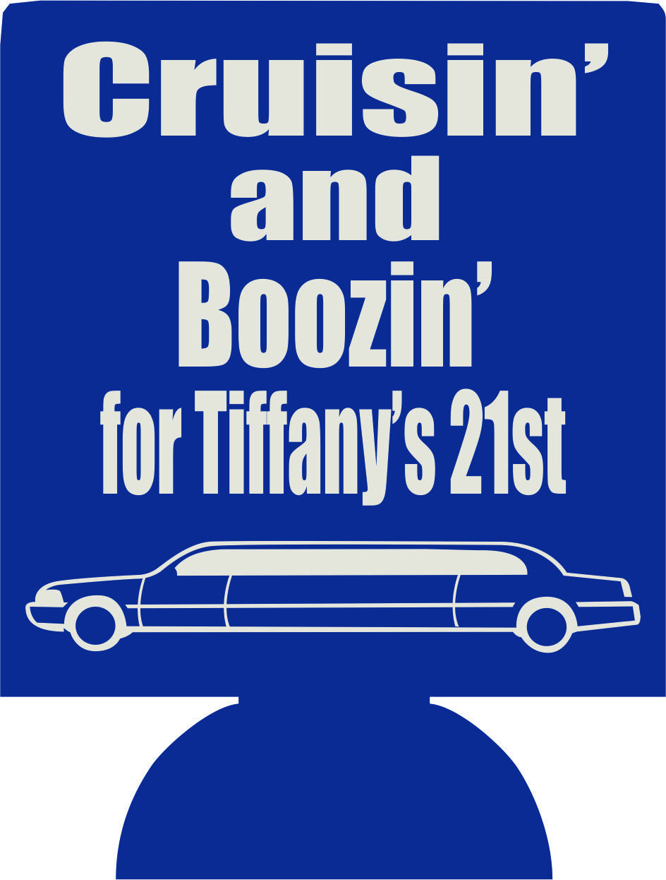 cruisin and boozin 21st birthday koozies