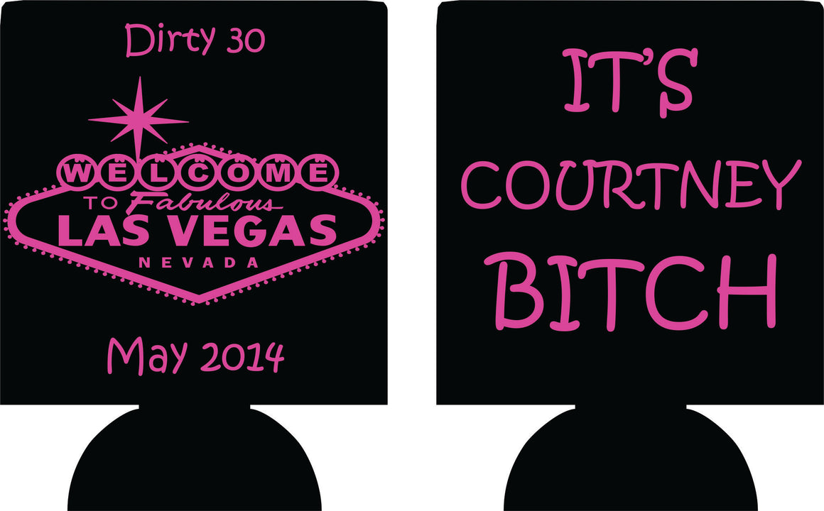las vegas dirty 30 Birthday koozies  no minimums can coolers