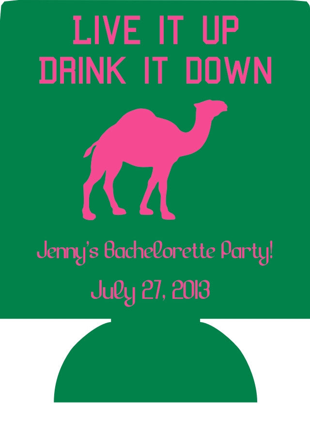 Live it up drink it down Bachelorette Koozies camel custom favors