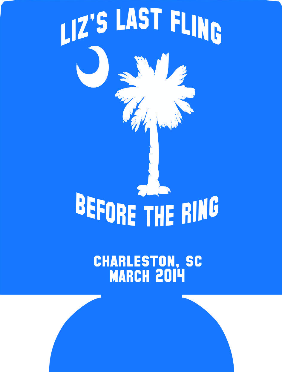 Charleston South Carolina last fling before the ring Bachelorette koozies