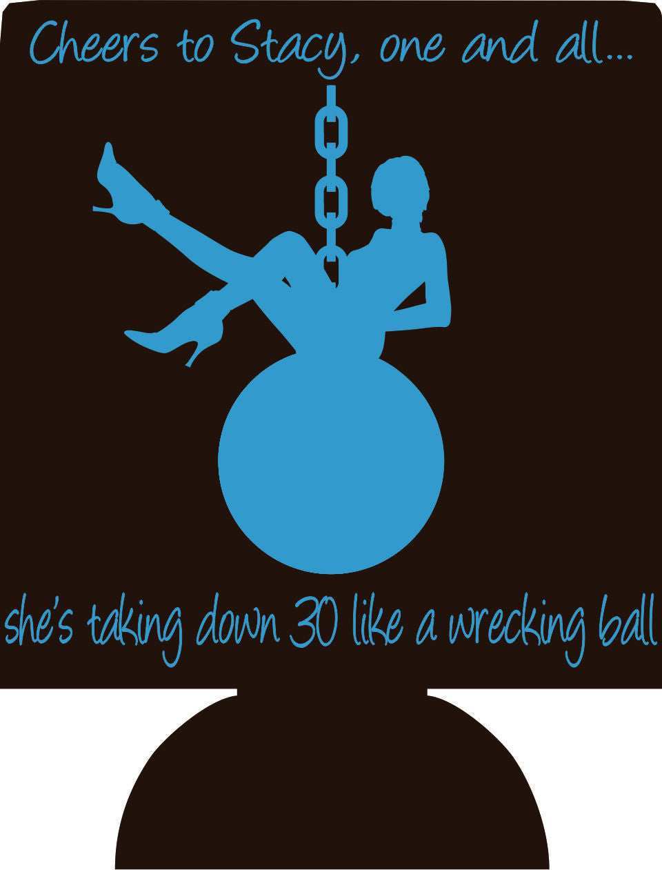 Wrecking Ball 30th Birthday Koozies custom can coolers