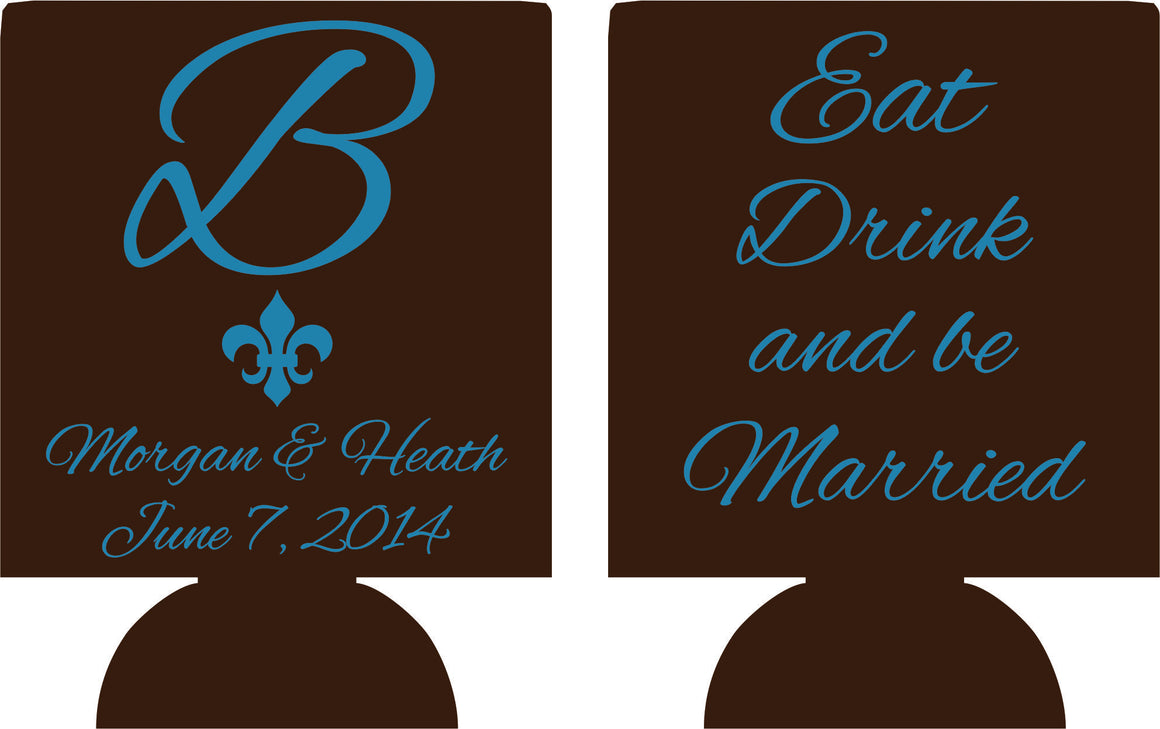 Eat Drink and Be Married koozie monogram wedding custom favors