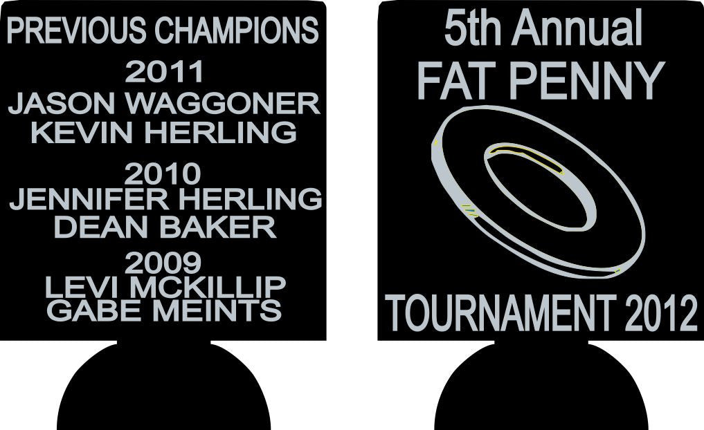 Fat Penny tournament koozie can coolers personalized