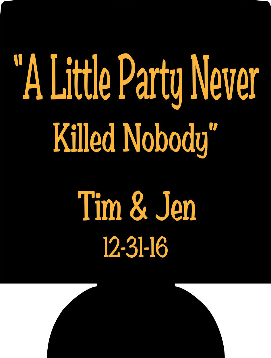 a little party never killed nobody koozie