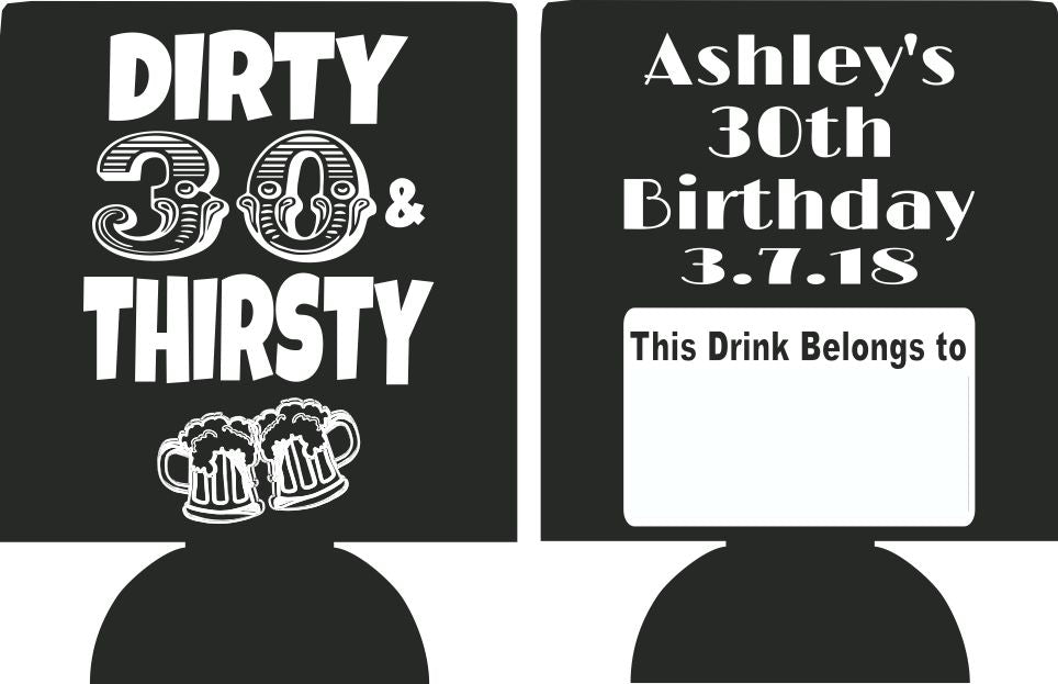 Dirty 30th Birthday koozies Thirsty can coolers