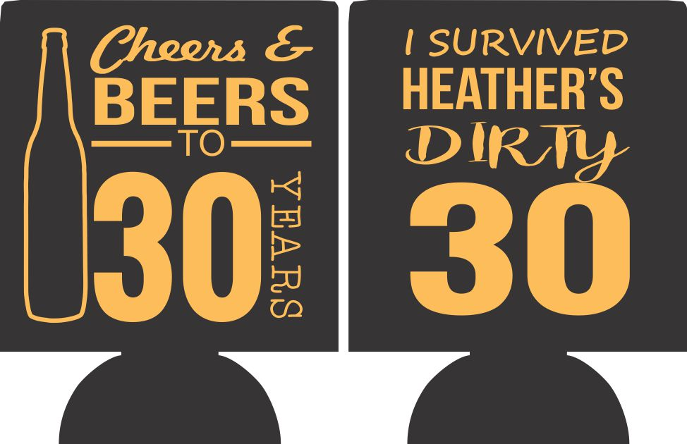 30th Birthday koozies I survived can coolers