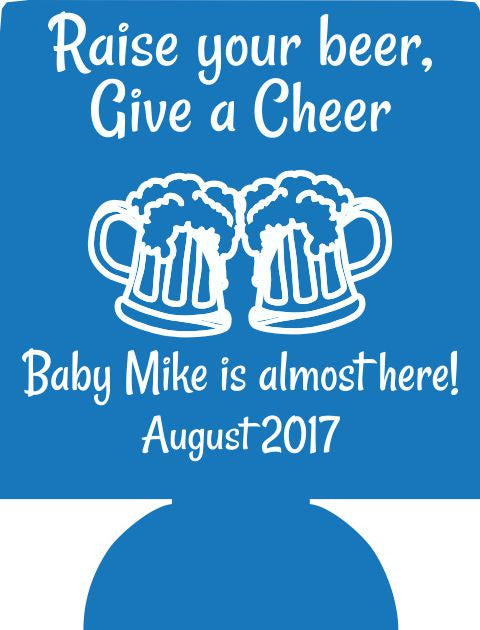 Raise your beer Baby Shower koozie almost here Can Coolers personalized