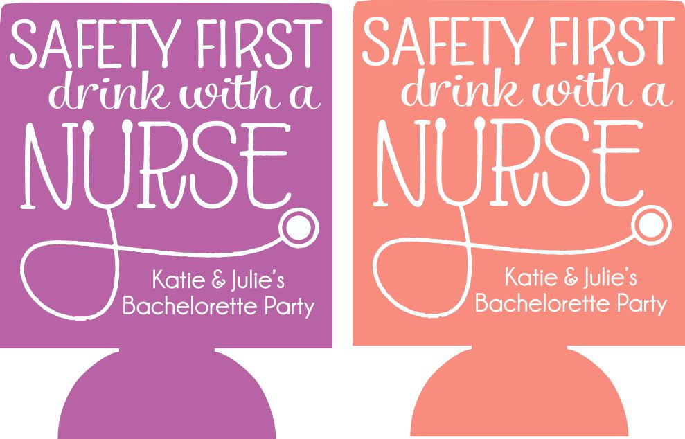 Drink with a nurse bachelorette koozie personalized no minimums E08072017