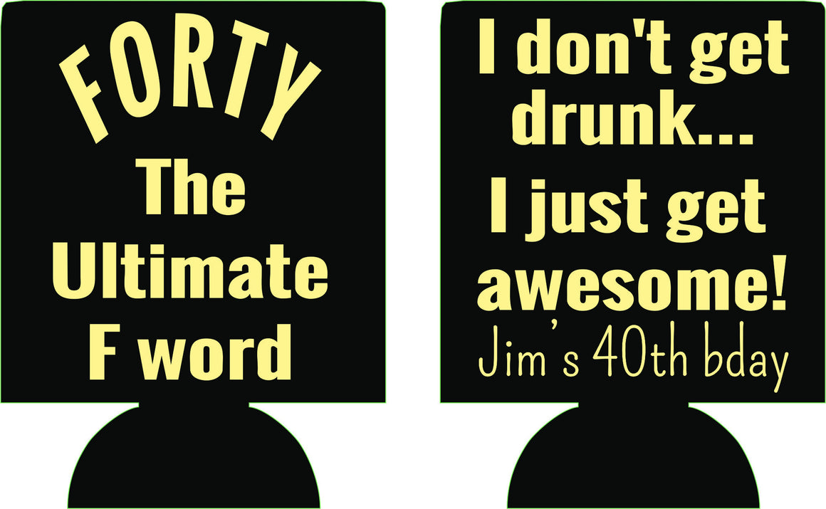 the ultimate F word coozies birthday i dont get drunk