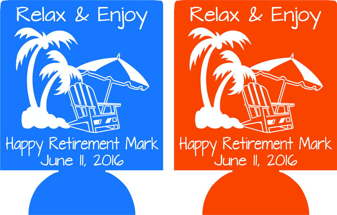 Relax and Enjoy Retirement Koozies Personalized custom