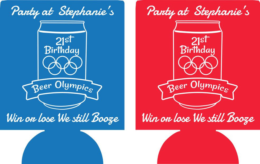 21st Birthday Beer Olympics Koozie win or lose we still boozie can coolers