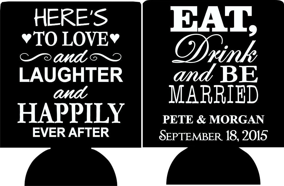 Eat Drink and Be Married wedding koozie custom love and laughter