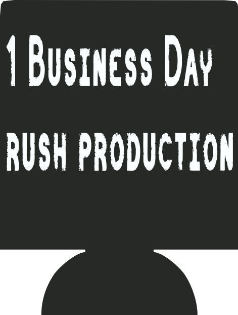 1 business day Rush Production - Your order will ship the next Business day