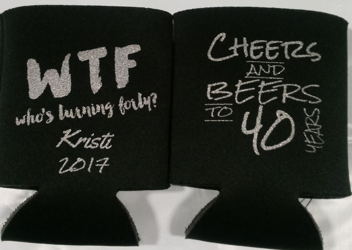 whos turning 40 Birthday coozies party funny favors cheers and beers