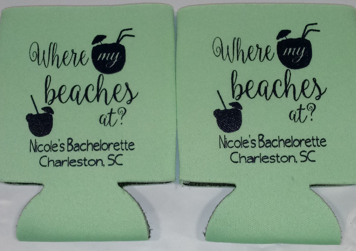 Where my beaches at South Carolina Beach Bachelorette koozie