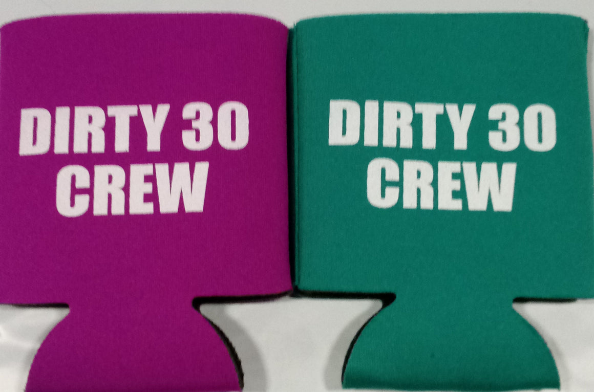 Dirty Thirty crew Birthday Koozie customizable can coolers SP1490