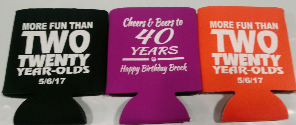 Cheers and Beers more fun than two twenty year olds 40th Birthday koozie