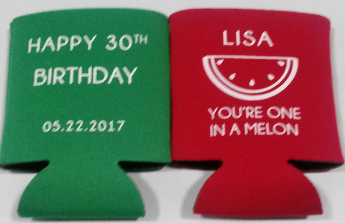 One in a Melon 30th Birthday koozies can coolers