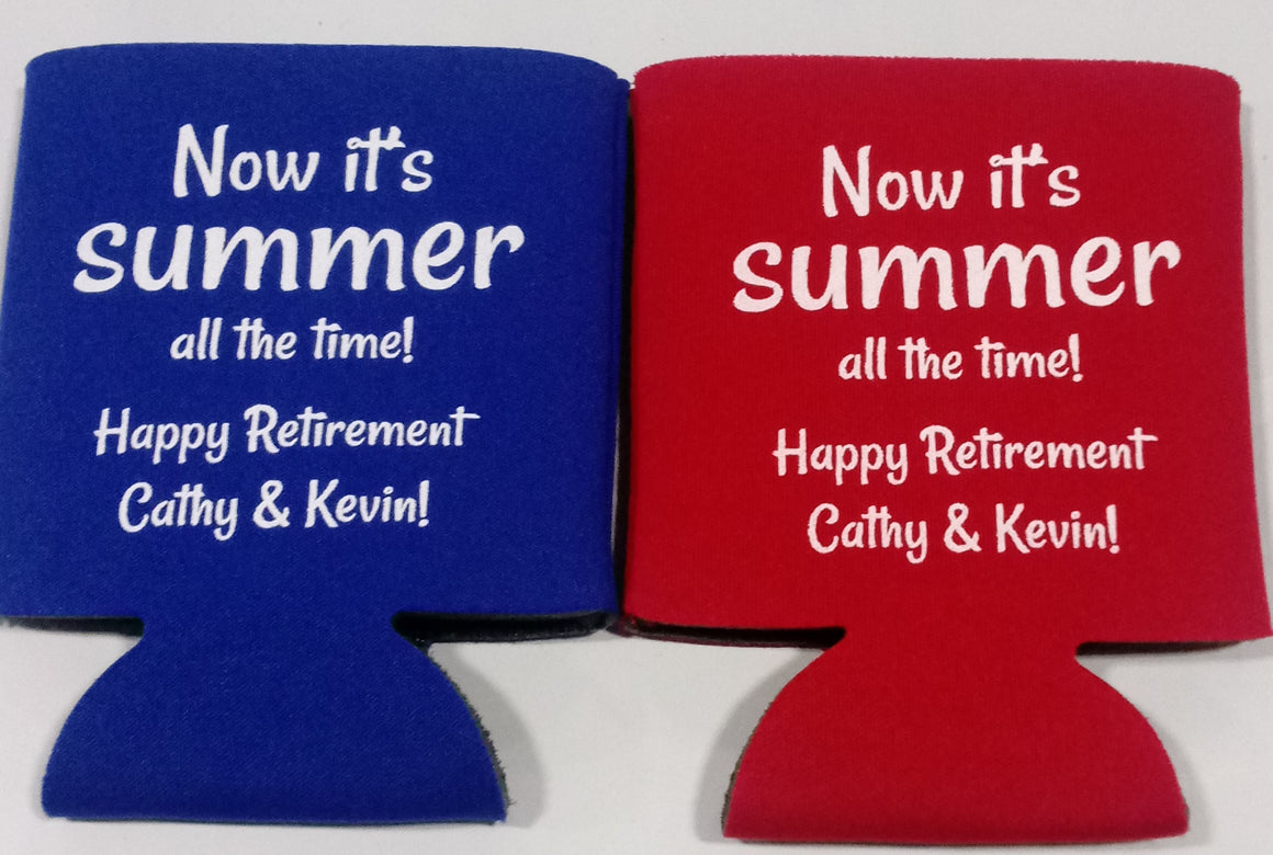 now its summer Retirement koozie custom Can Coolers