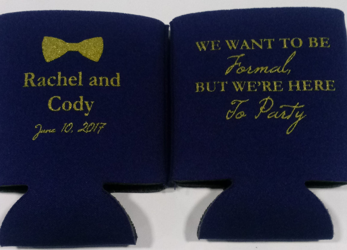 We want to be formal but we're here to party Wedding koozie