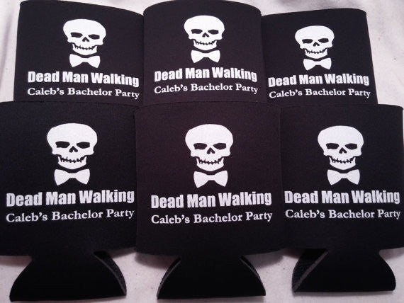 Dead Man Walking Bachelor koozies