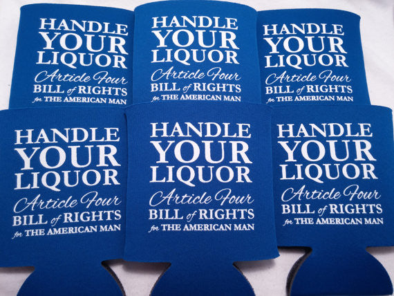 Handle your liquor Koozie Bachelor Party