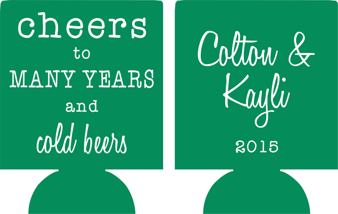 cheers to many years and cold beers wedding koozie