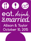 Eat Drink and Be Married Wedding beer koozy Can