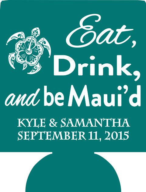Eat Drink and be Maui'd Hawaii wedding koozie hibiscus turtle