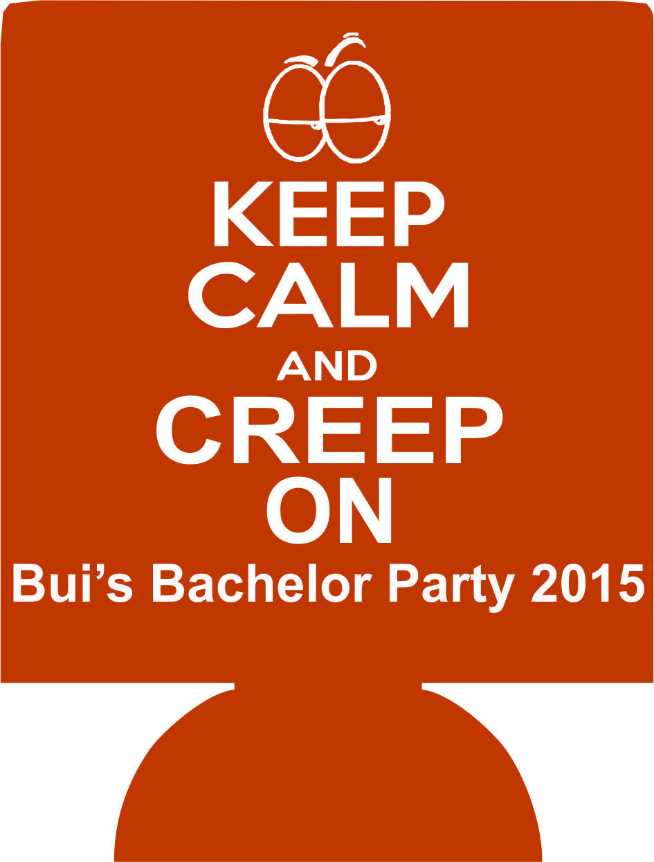 Keep Calm Bachelor party creep on Koozie custom favors Can Coolers