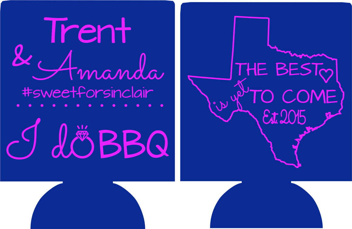 I do BBQ Texas Wedding koozie the best is yet to come can coolers