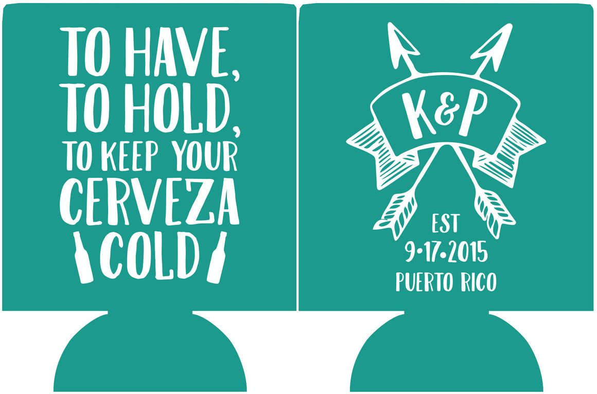 To Have and to hold Cerveza Monogram Wedding koozie Can Coolers