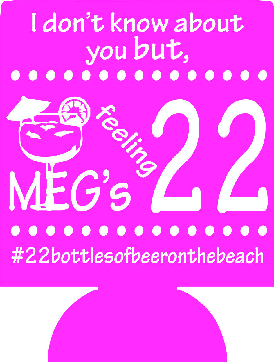 22nd Birthday Koozies feeling 22 can coolers