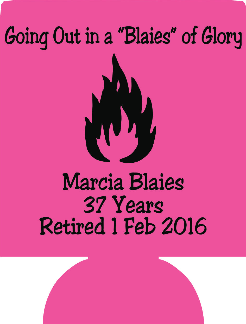 funny Retirement party gift custom koozie design blaze of glory decorations