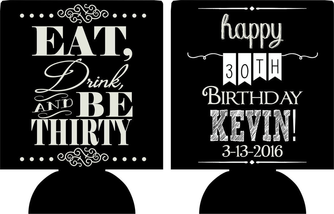 Eat Drink and Be Thirty Birthday Koozie custom