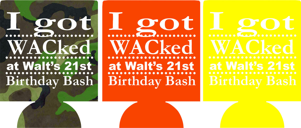 i got wacked 21st Birthday beer koozies